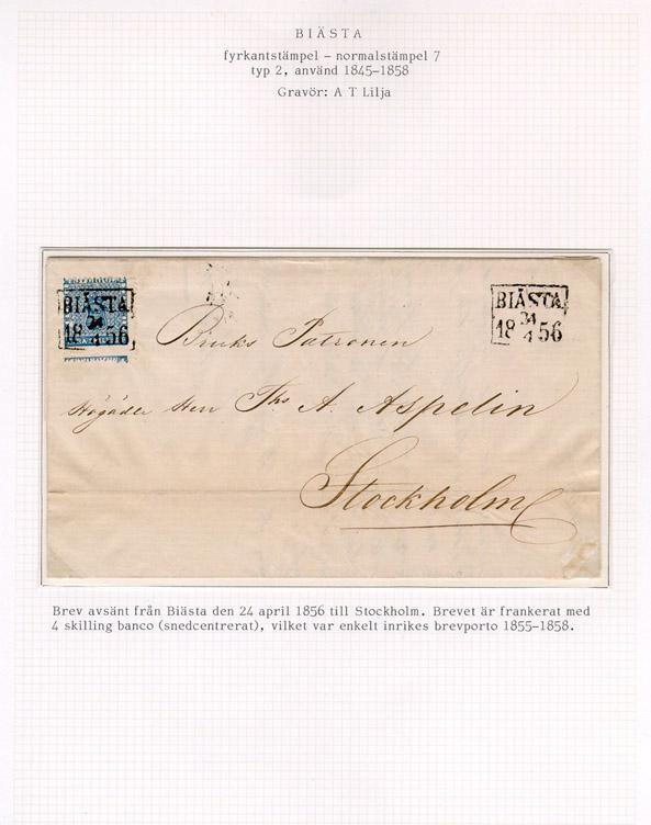 Albumblad innehållande 1 monterat frankerat brev  Text: Brev avsänt från Biästa den 24 april 1856 till Stockholm. Brevet är frankerat med 4 skilling banco (snedcentrerat), vilket var enkelt inrikes brevporto 1855-1858.  Stämpeltyp: Normalstämpel 7