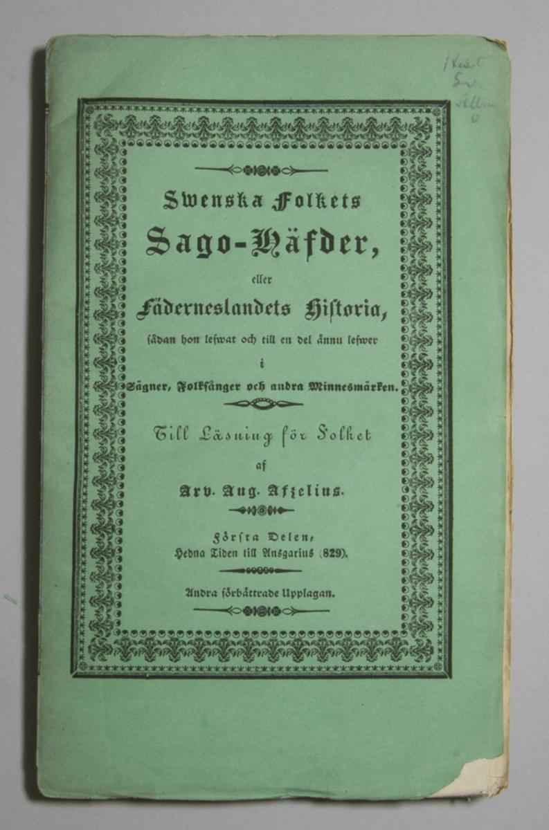 """Tidskrift, häftad i papp: """"Swenska folkets sago-häfder, eller Fäderneslandets historia, sådan hon lefwat och till en del ännu lefwer i Sägner, Folksånger och andra Minnesmärken. Till Läsning för Folket."""" skriven av Arvid August Afzelius och utgiven av Zacharias Haeggström i Stockholm. Andra förbättrade upplagan. Del 1 av 11, """"Hedna tiden till Ansgarius (829)"""", utgiven 1844.  Häftad och oskuren i tryckt grönt omslag."""