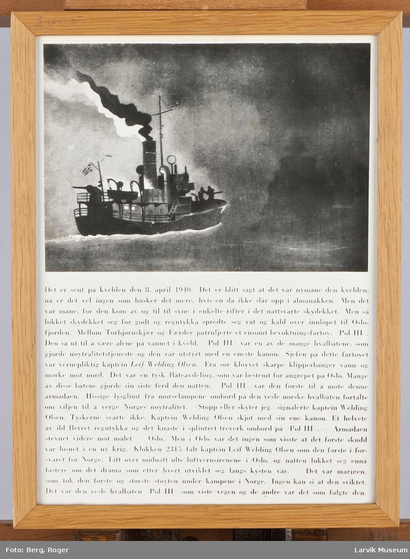 """Tegning av hvalbåten """"Pol III""""  med beskrivelse av hendelsforløpet 08. april 1940, der kaptein Leif Wedding Olsen var den første som avfyrte skudd og falt for tyske skudd."""