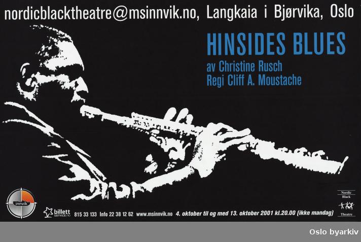 Plakat for forestillingen Hinsides blues...Oslo byarkiv har ikke rettigheter til denne plakaten. Ved bruk/bestilling ta kontakt med Nordic Black Theatre (post@nordicblacktheatre.no).