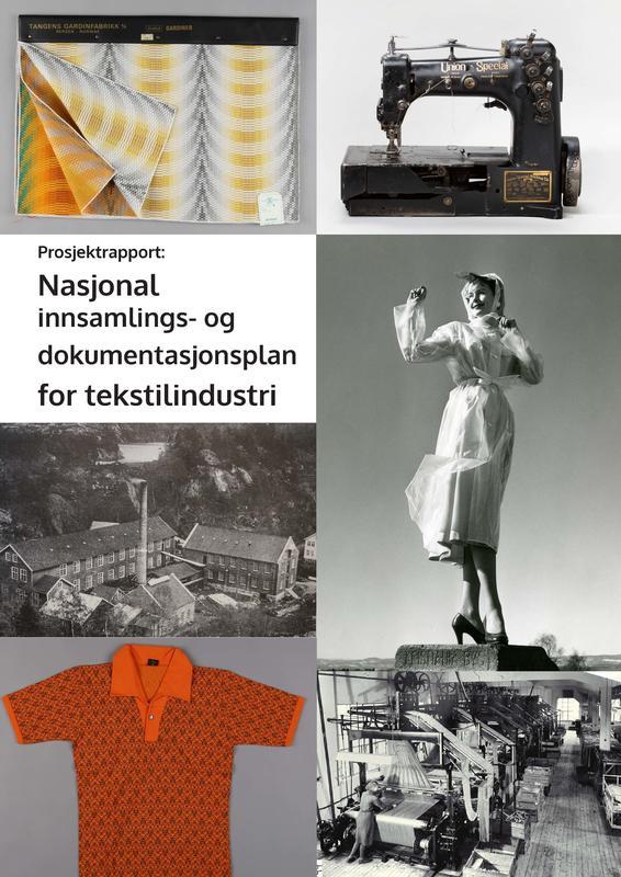 Fremside Rapport Nasjonal innsamlings- og dokumentasjonsplan for tekstilindustri (Foto/Photo)