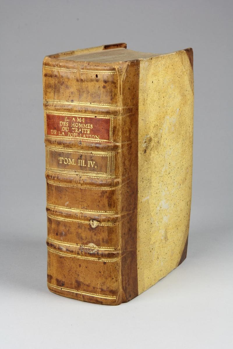 """Bok, halvfranskt band, """"L´ami des hommes, ou traité de la population"""", del 3-4. Band av papp med hörn och guldpräglad rygg i fem upphöjda bind av skinn, rödstänkt skuret snitt."""