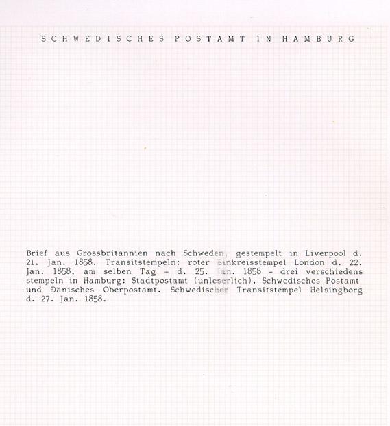 Albumblad innehållande 1 monterat ofrankerat brev  Albumblad innehållande text till blad 0518 (0519)  Text: Brief aus Grossbritannien nach Schweden, gestempelt in Liverpool d. 21. Jan. 1858. Transitstempeln; roter Einkreisstempel London d. 22 jan 1858, am selben Tag - 25 jan 1858 - drei verschiedene Stempeln in Hamburg; Stadtpostamt, Schwedisches Postamt und Dänisches Oberpostamt, Schwedischer Transitstempel Helsingborg d. 27 jan 1858.  Stämpeltyp: Ortstämpel: Liverpool  Stämpeltyp: Transitstämpel: London  Stämpeltyp: Traniststämpel: Hamburg samt svenska och danska postkontoret i Hamburg  Stämpeltyp: Transitstämpel: Helsingborg