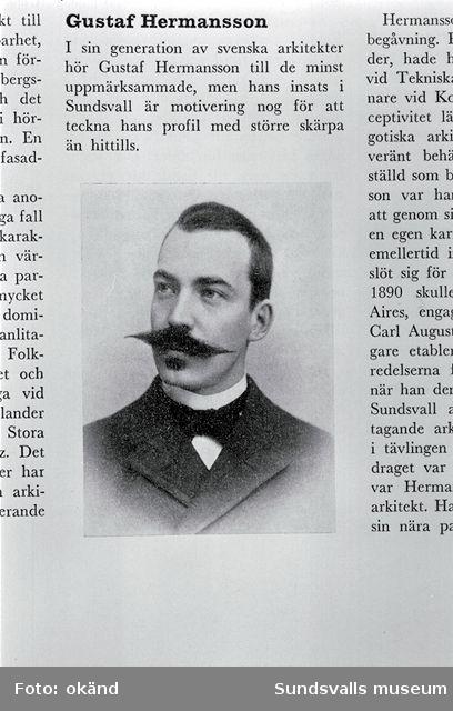 Arkitekten Gustaf Hermansson. Stadsarkitekt i SundsvallRitade bl a Hälsan 5 o 6 , Glädjen 5, 6+7 mm