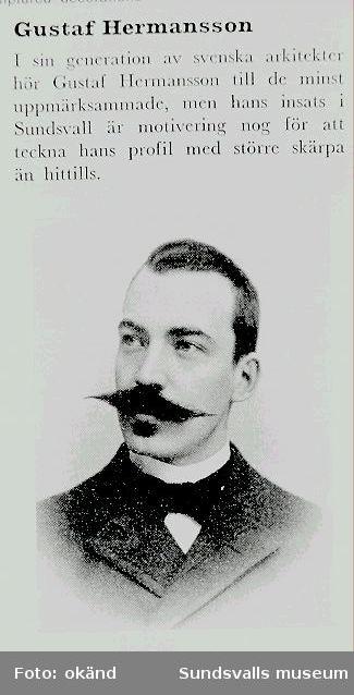 Porträtt av arkitekt Gustaf Hermansson+text., f 1864.