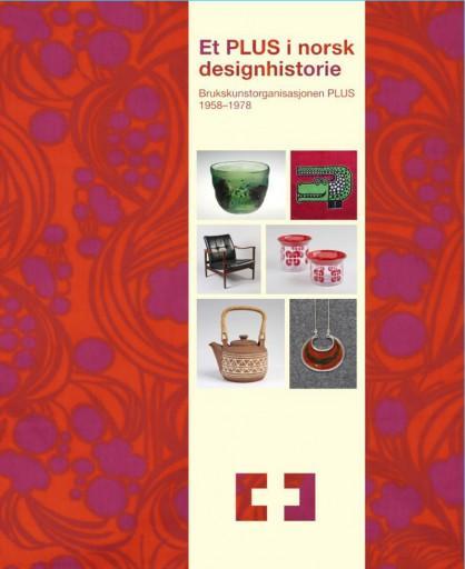 """Katalogen for utstillingen """"Et PLUS i norsk designhistorie"""""""