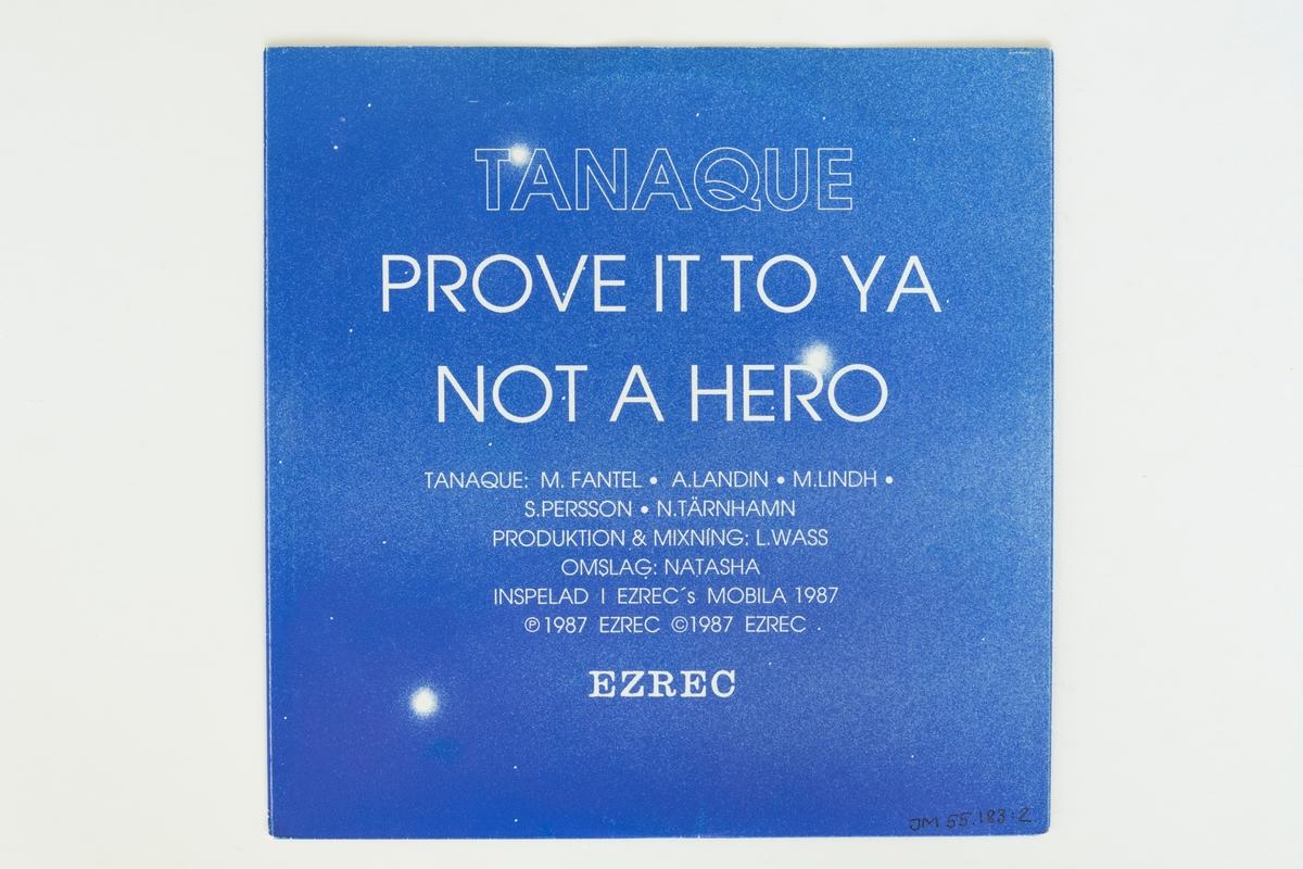 Singel-skiva av svart vinyl med svart pappersetikett, i omslag av blått papper.  Låtlista Sida A: Prove it to Ya Sida B: Not a Hero  JM 55183:1, Skiva JM 55283:2, Omslag