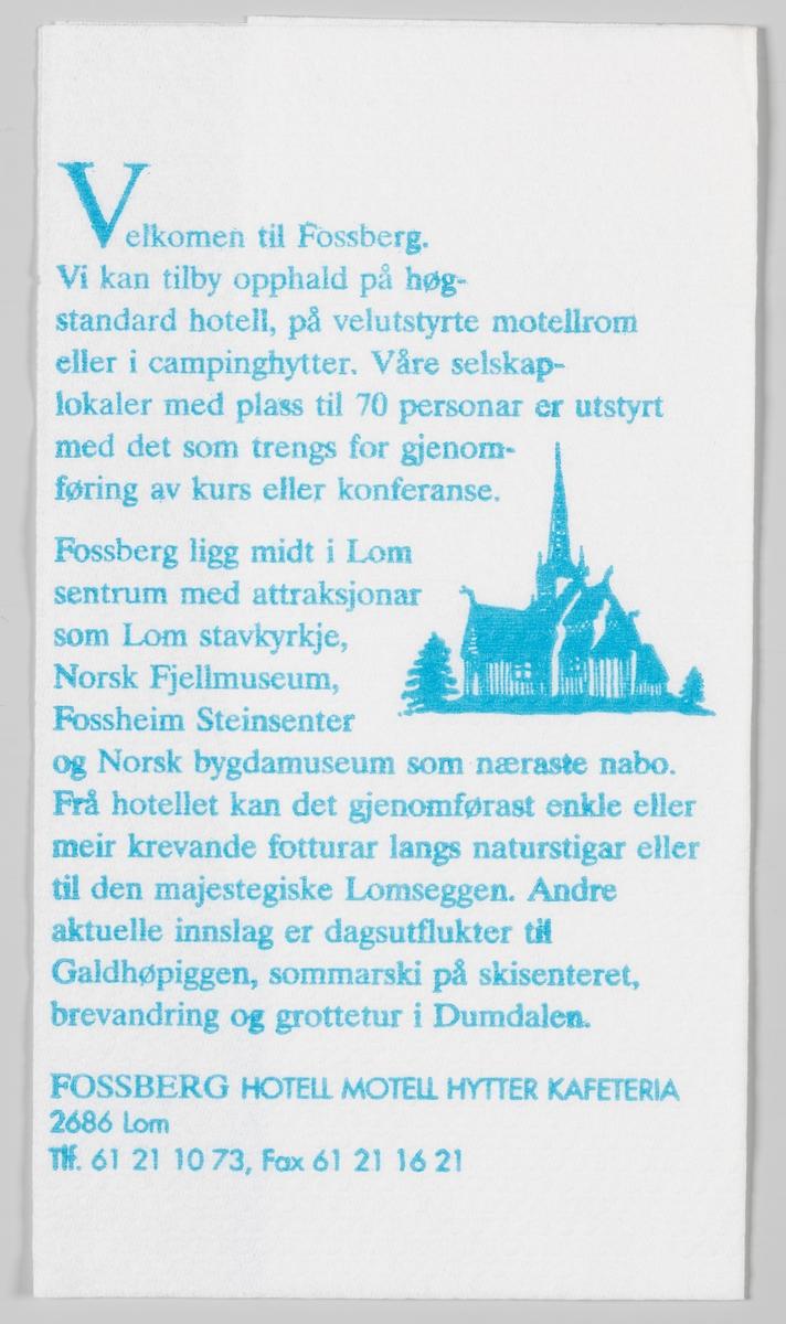 En svungen F og en tegning av Lom stavkirke og en reklametekst for Fossberg Hotell i Lom.   Fossberg Hotell ligg midt i Lom sentrum og kan tilby hotellrom, motellrom, campinghytter, kurs og konferanserom, selskapsservering og kafeteria.